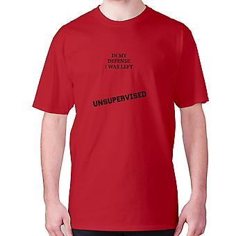 Mens funny t-shirt slogan tee novelty humour hilarious -  In my defence I was left unsupervised