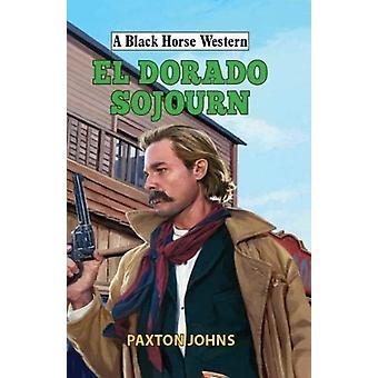 El Dorado Sojourn by Paxton Johns