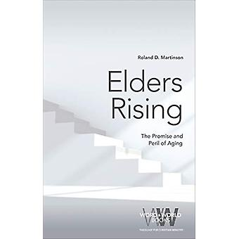 Elders Rising The Promise and Peril of Aging by Martinson & Roland D