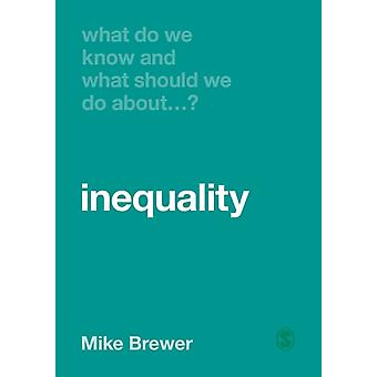 What Do We Know and What Should We Do About Inequality by Mike Brewer