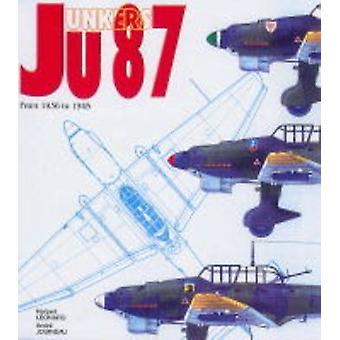The Junkers JU 87 - From 1936 to 1945 by Andre Jouineau - Herbert Leon
