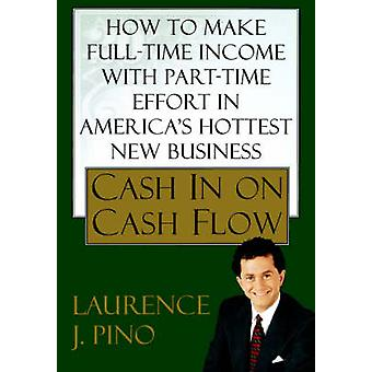 Cash in on Cash Flow by Pino & Lawrence J.