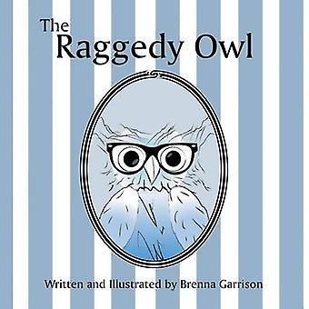 The Raggedy Owl by Garrison & Brenna