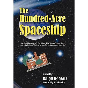 The HundredAcre Spaceship by Roberts & Ralph