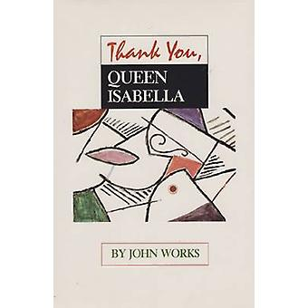 Thank You Queen Isabella by Works & John