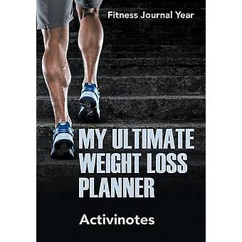 My Ultimate Weight Loss Planner  Fitness Journal Year by Activinotes