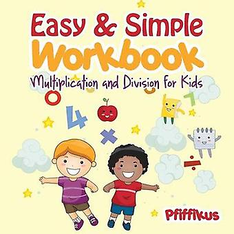 Easy  Simple Workbook  Multiplication and Division for Kids by Pfiffikus