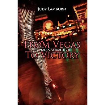 From Vegas to Victory The Death of a Prostitute by Lamborn & Judy
