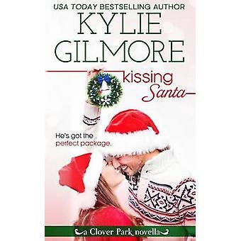 Kissing Santa by Gilmore & Kylie