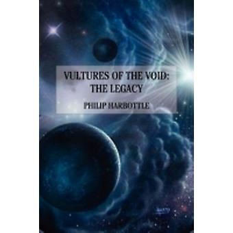 Vultures of the Void The Legacy by Harbottle & Philiip