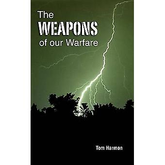 The Weapons of our Warfare by Harmon & Tom