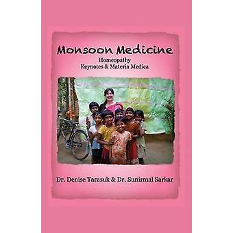 Monsoon Medicine Homeopathy Keynotes  Materia Medica by Tarasuk & Denise