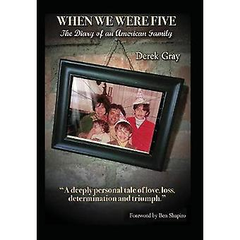 When We Were Five The Diary of an American Family by Gray & Derek