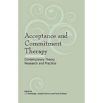 Acceptance and Commitment Therapy Contemporary Theory Research and Practice by Blackledge & J. T.