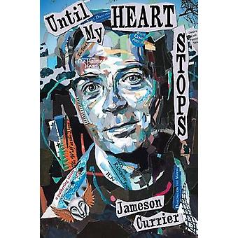 Until My Heart Stops by Currier & Jameson
