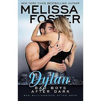 Bad Boys After Dark Dylan by Foster & Melissa
