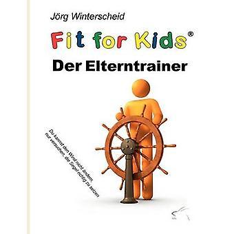 Der Elterntrainer by Winterscheid & Jrg
