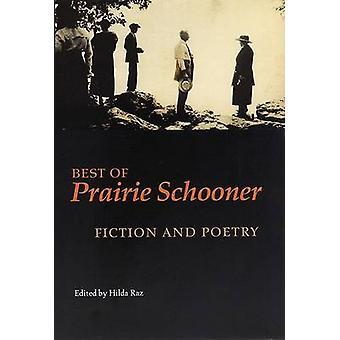 Best of Prairie Schooner Fiction and Poetry by Raz & Hilda