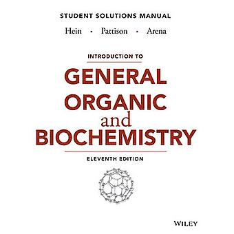 Introduction to General Organic and Biochemistry Student Solutions Manual by Hein & Morris