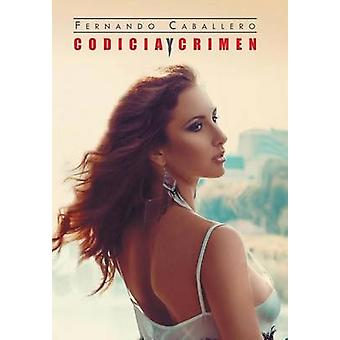 Codicia y crimen by Caballero & Fernando