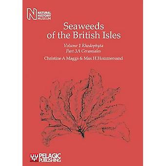 Seaweeds of the British Isles Ceramiales by Maggs & Christine a.