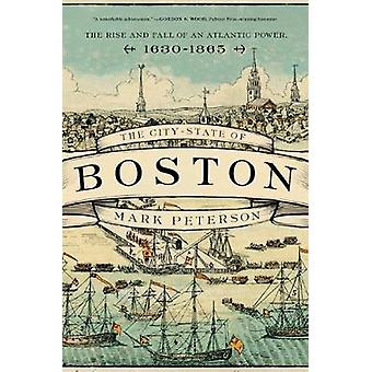 The City-State of Boston - The Rise and Fall of an Atlantic Power - 16