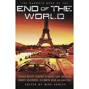 The Mammoth Book of the End of the World by Mike Ashley - 97807624399