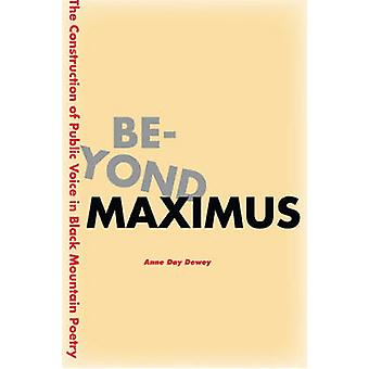 Beyond Maximus - The Construction of Public Voice in Black Mountain Po