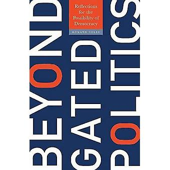 Beyond Gated Politics - Reflections for the Possibility of Democracy b
