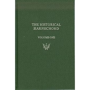 Historical Harpsichord - Vol. 1 - Hubbard - Dowd - and Page - A Monogra