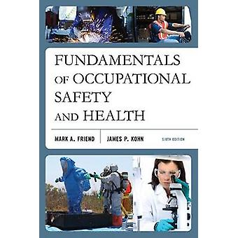 Fundamentals of Occupational Safety and Health (6th Revised edition)