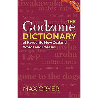 The Godzone Dictionary - Of Favourite New Zealand Words and Phrases by