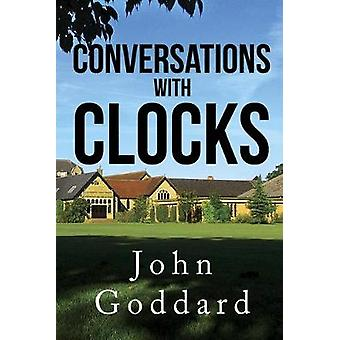 Conversations - with Clocks by John Goddard - 9781784656164 Book