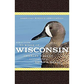 American Birding Association Field Guide to Birds of Wisconsin by Cha
