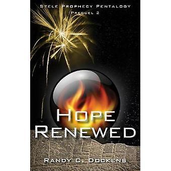 Hope Renewed - Stele Prophecy Pentalogy - Prequel 2 by Randy C Dockens
