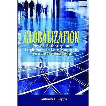 Globalization - Power - Authority - and Legitimacy in Late Modernity (