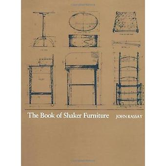 The Book of Shaker Furniture by John Kassy - 9780870232756 Book