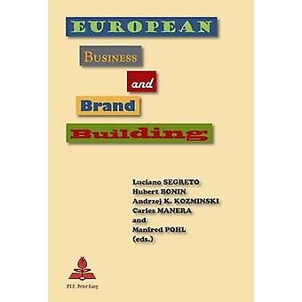 European Business and Brand Building by Luciano Segreto - 97890520179
