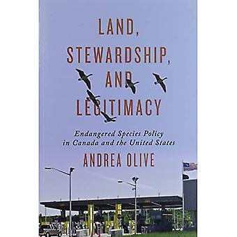 Land, Stewardship, and Legitimacy: Endangered Species Policy in Canada and the United States (Studies in Comparative...