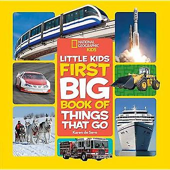 Little Kids First Big Book of Things That Go by National Geographic Kids