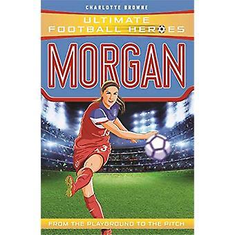 Morgan by Charlotte Browne - 9781789461084 Book