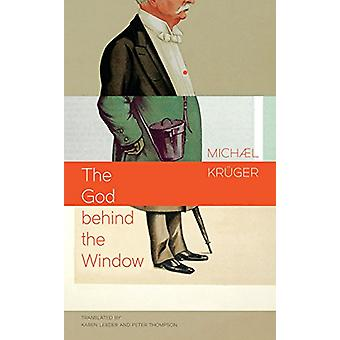 The God Behind the Window by Michael Kruger - 9780857426055 Book