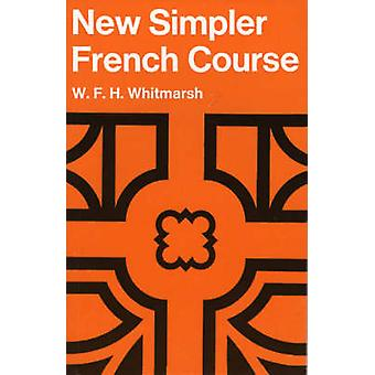 New Simpler French Course a Paper by W F H Whitmarsh
