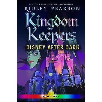 Kingdom Keepers I - Disney After Dark by Ridley Pearson - 978136805632