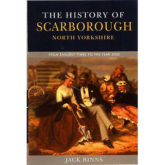 History of Scarborough - From Earliest Times to the Year 2000 by Jack