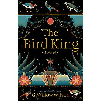 The Bird King by G. Willow Wilson - 9781611856361 Book
