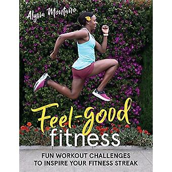 FeelGood Fitness by Alysia Montano