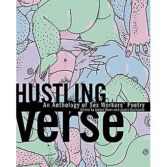 Hustling Verse - An Anthology of Sex Workers' Poetry by Amber Dawn - 9