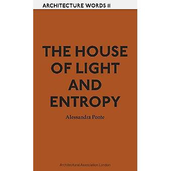 The House of Light and Entropy by Alessandra Ponte - 9781907896170 Bo