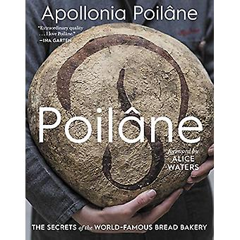 Poilane - The Secrets of the World-Famous Bread Bakery by Apollonia Po